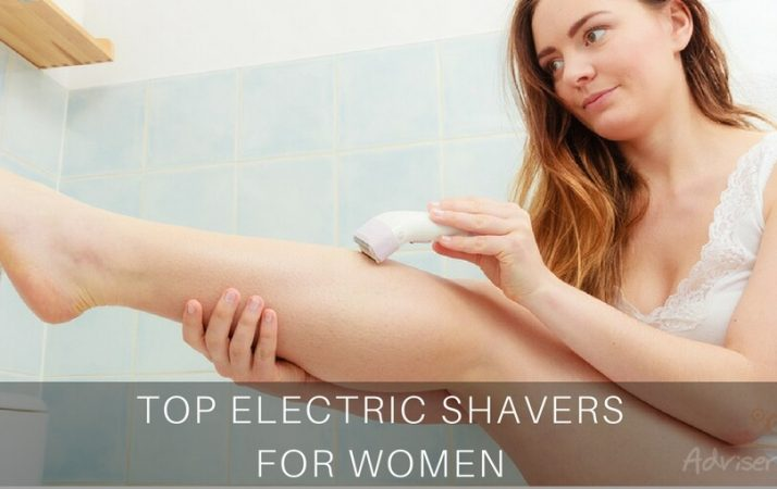 TOP ELECTRIC SHAVERS For Women